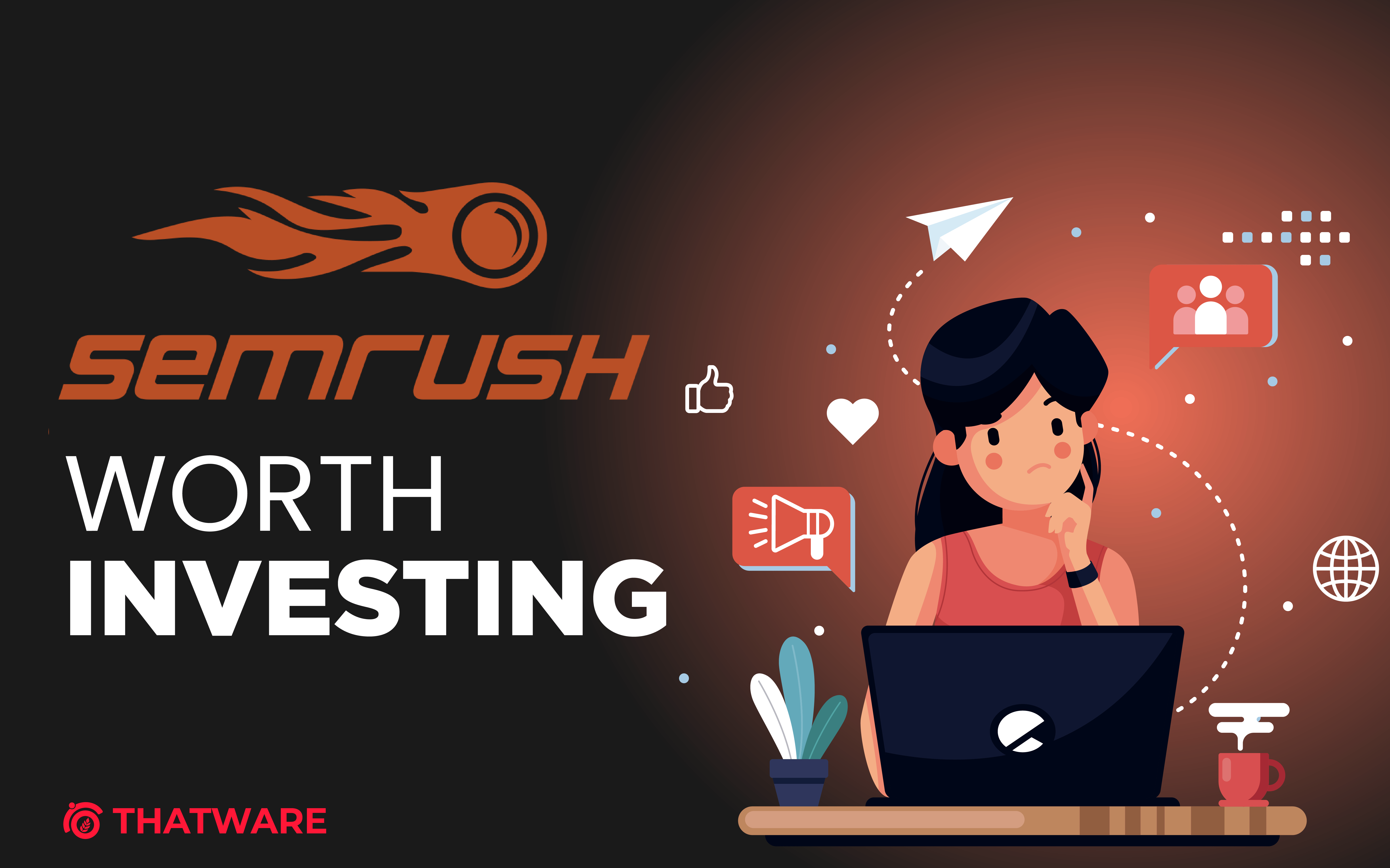 Is SEMRush worth Investing