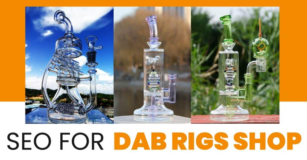 SEO For Dab Rigs