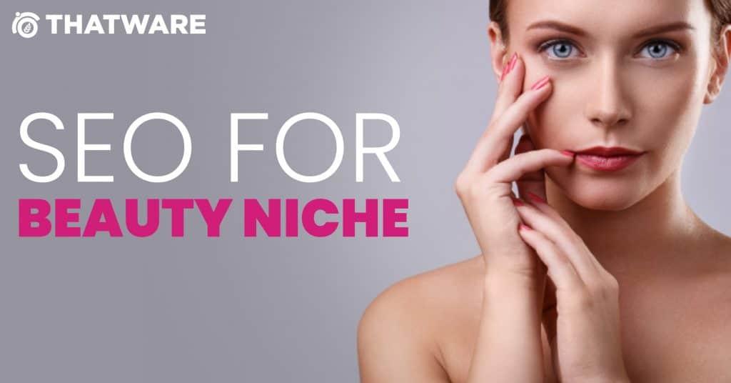 SEO For Beauty Niche