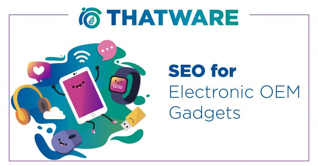 SEO Services For Electronic OEM Gadgets