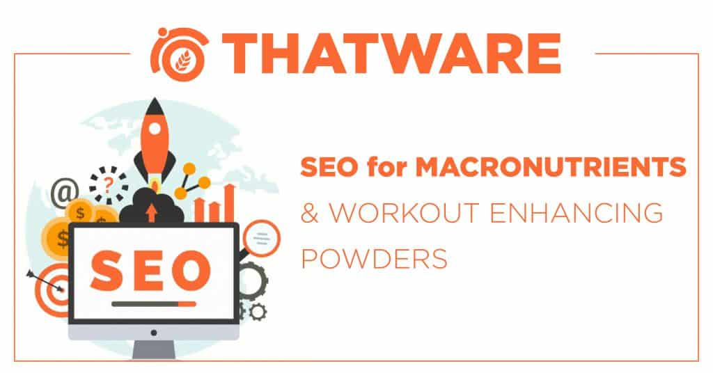 SEO Services For Macronutrients & Workout Enhancing Powders