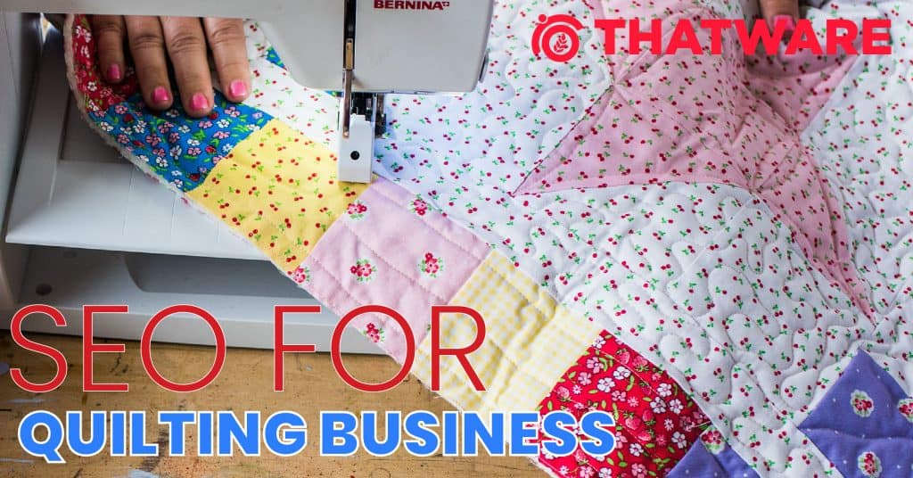 SEO Services For Quilting