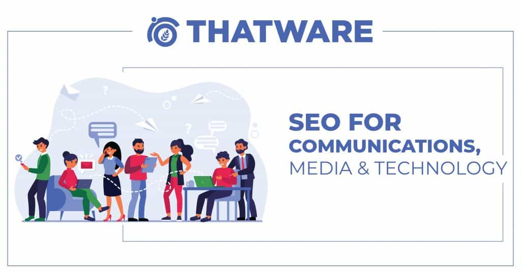 SEO Services for Communications, Media & Technology