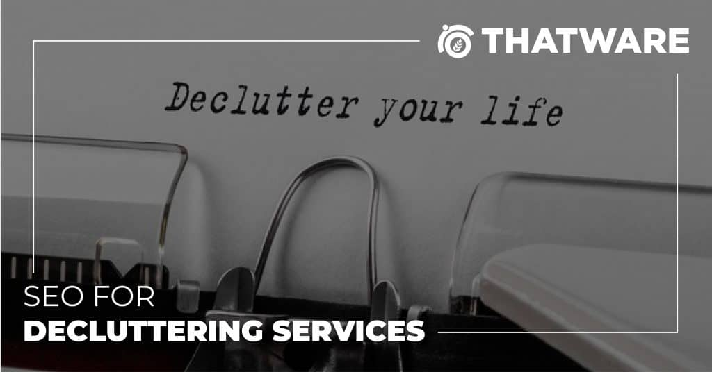 SEO for Decluttering Services