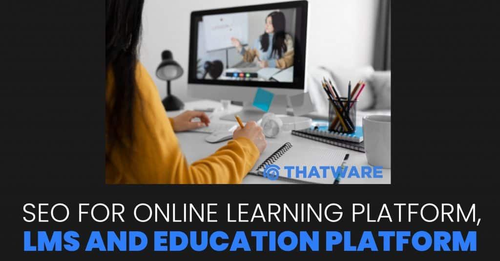 SEO for Online Leraning Platform, LMS and Education platform