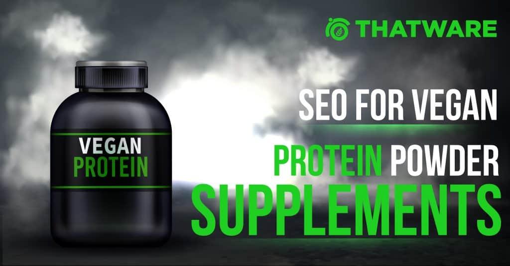 SEO Services for Vegan Protein Powder.
