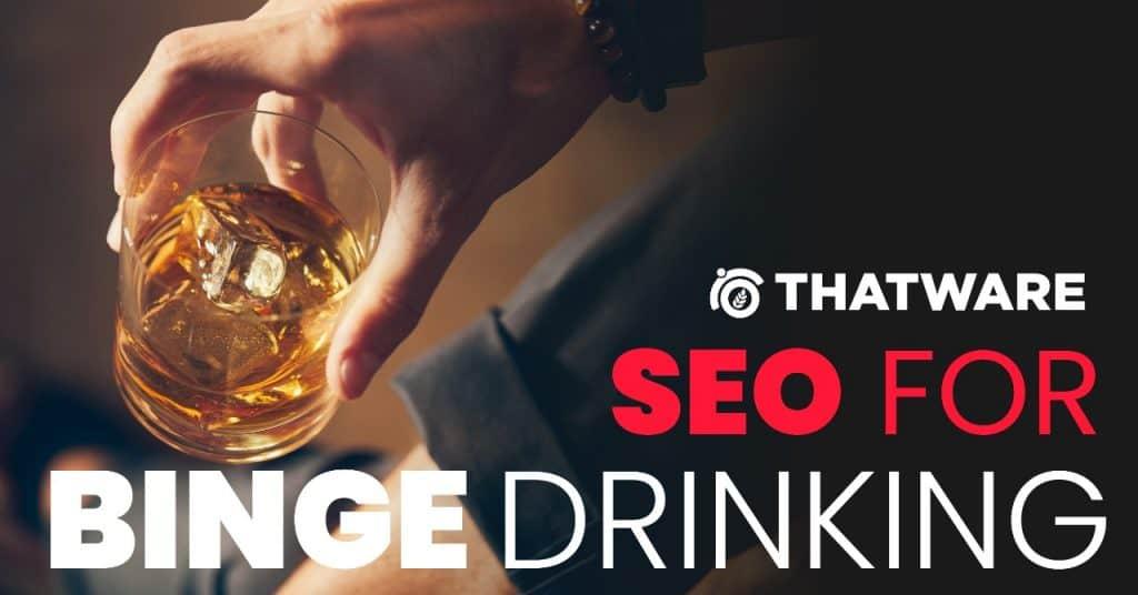 SEO for Binge Drinking