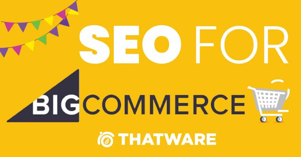SEO services for Big Commerce