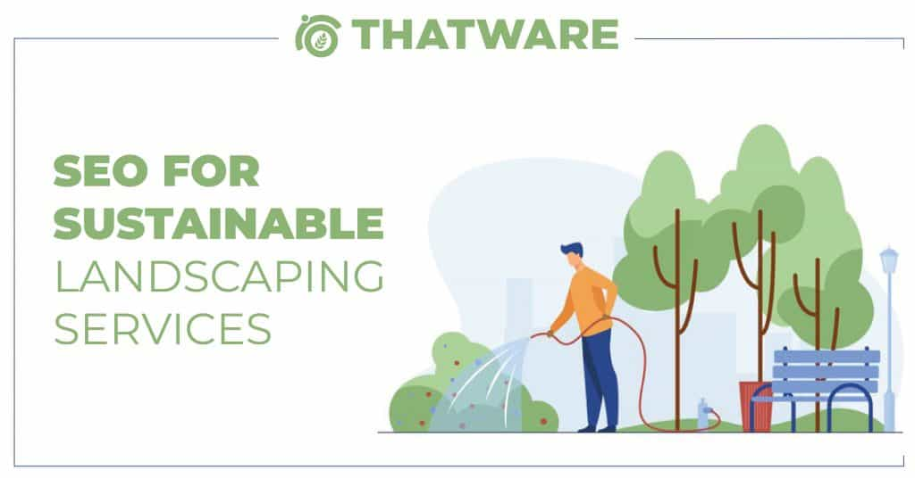 SEO services for sustainable landscaping
