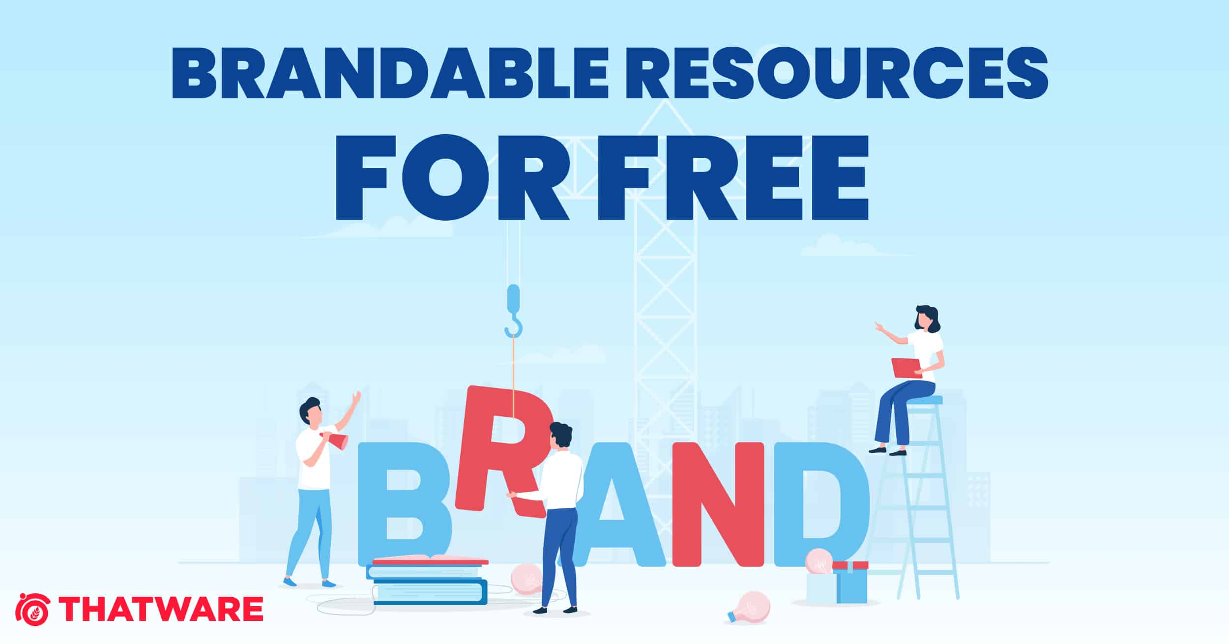 BRANDABLE RESOURCES FOR FREE