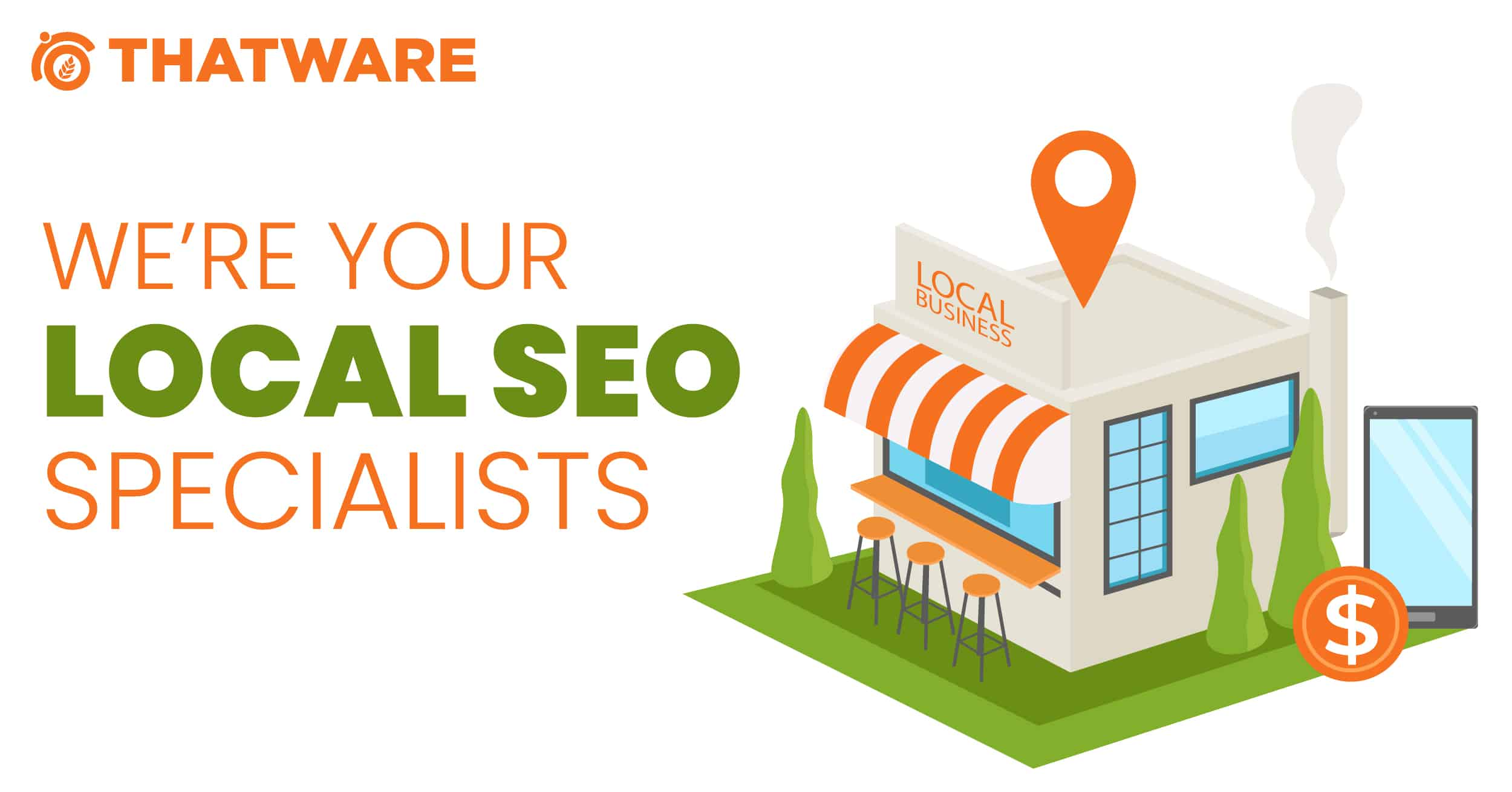 WE'RE YOUR LOCAL SEO SPECIALISTS