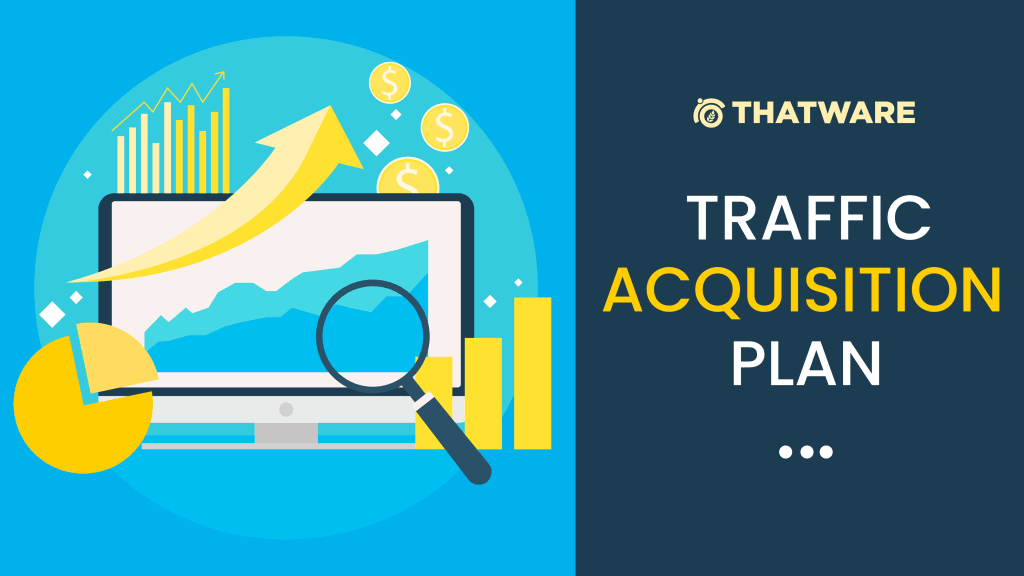 traffic acquisition plan